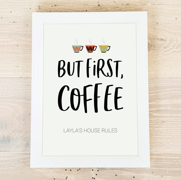 Picture of A3 But first, coffee personalised poster